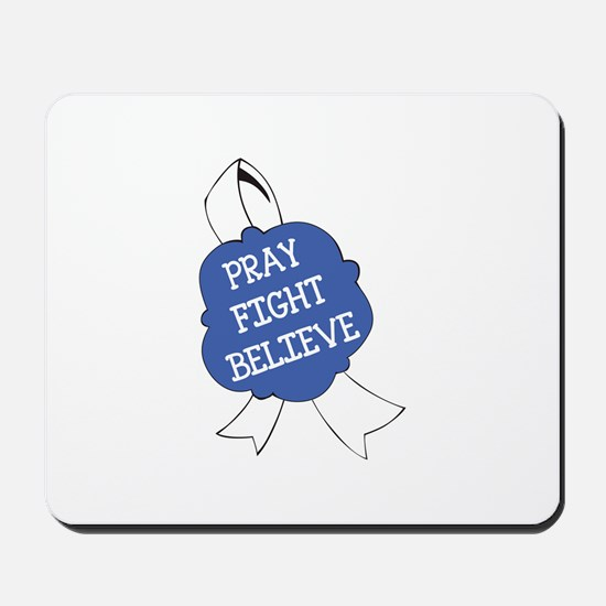 PRAY FIGHT BELIEVE Mousepad