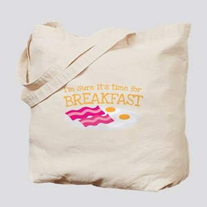I'm sure it's time for BREAKFAST Tote Bag