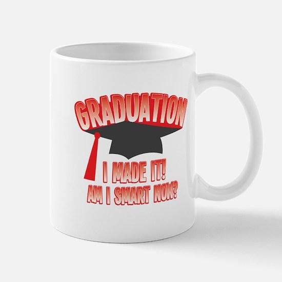 GRADUATION I made it! Am I SMART now? Mugs