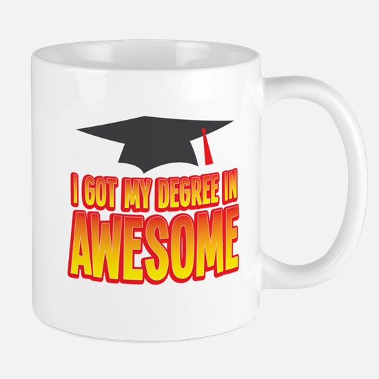 I got my DEGREE in AWESOME! Mugs