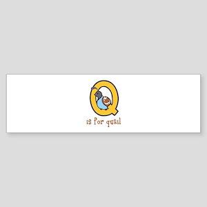 Q Is For Quail Bumper Sticker