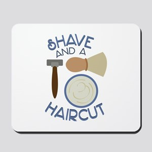 Shave And Haircut! Mousepad