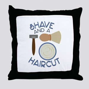 Shave And Haircut! Throw Pillow