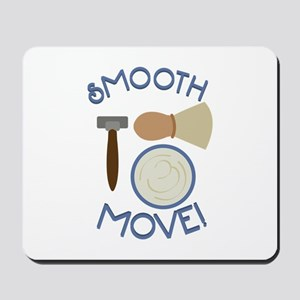 Smooth Move! Mousepad