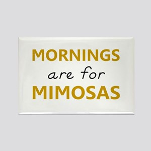 Mornings are for mimosas Rectangle Magnet