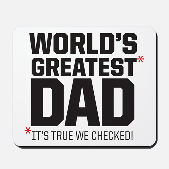 Wolrd's Greatest Dad, it's true we checked! Mousep