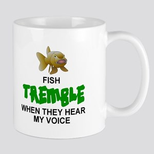 FISH TREMBLE WHEN THEY HEAR MY VOICE Mugs