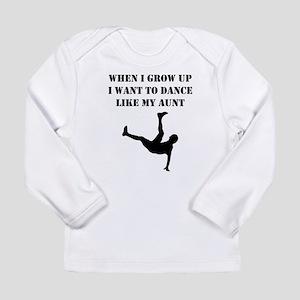 Dance Like My Aunt Long Sleeve T-Shirt