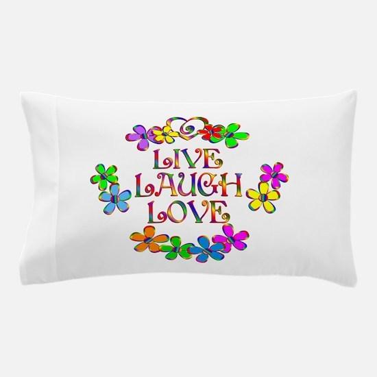 Live Laugh Love Pillow Case