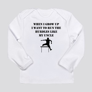 Run The Hurdles Like My Uncle Long Sleeve T-Shirt