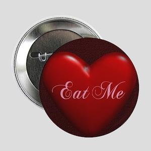 Eat Me Heart Button