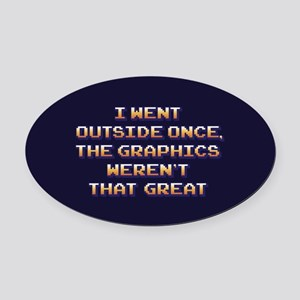 The Graphics Weren't Great Oval Car Magnet