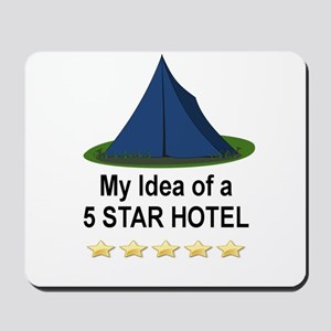CAMPING - MY IDEA OF A 5 STAR HOTEL Mousepad