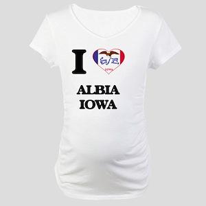 I love Albia Iowa Maternity T-Shirt