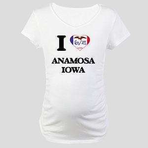 I love Anamosa Iowa Maternity T-Shirt