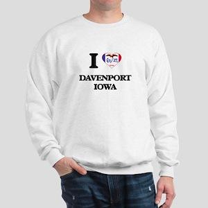 I love Davenport Iowa Sweatshirt