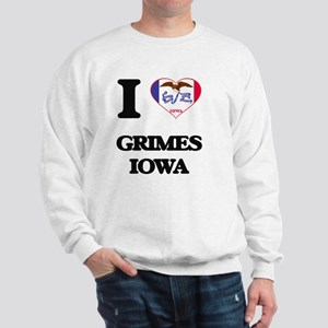 I love Grimes Iowa Sweatshirt