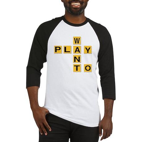 Want to play Baseball Jersey