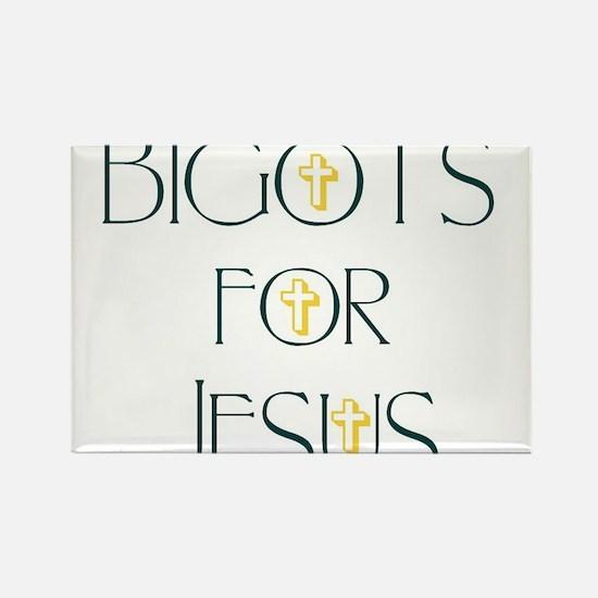 Bigots for Jesus Magnets