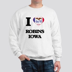 I love Robins Iowa Sweatshirt