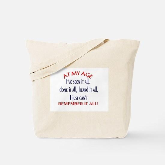 AT MY AGE.... Tote Bag
