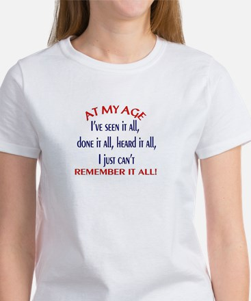 AT MY AGE.... Women's T-Shirt