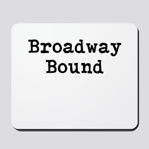 Broadway_Bound Mousepad
