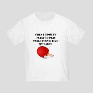 Play Table Tennis Like My Daddy T-Shirt