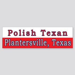 Plantersville Polish Texan Bumper Sticker