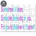 Sometime it takes, Someone Believing in you. For P