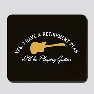 Playing Guitar Is My Retirement Plan Mousepad