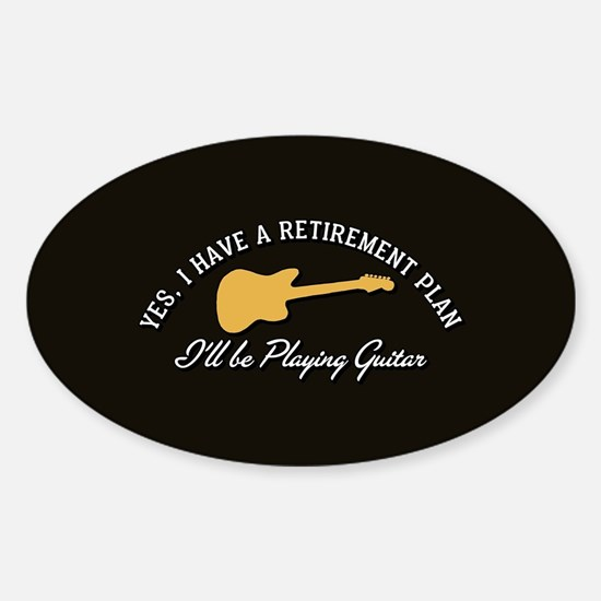 Playing Guitar Is My Retirement Pla Sticker (Oval)