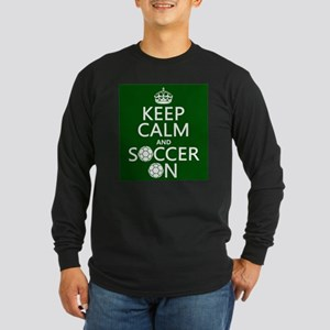 Keep Calm and Soccer On Long Sleeve T-Shirt