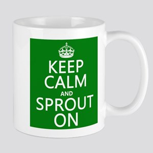 Keep Calm and Sprout On Mugs