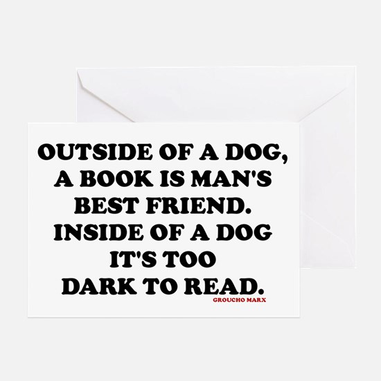OUTSIDE OF A DOG, A BOOK IS MAN'S BE Greeting Card