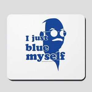 I Blue Myself Mousepad