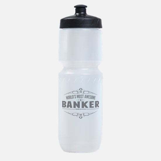 Worlds Most Awesome Banker Sports Bottle