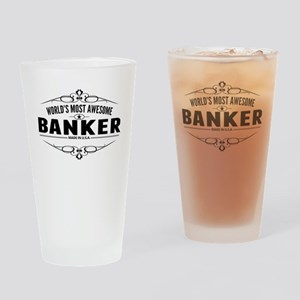 Worlds Most Awesome Banker Drinking Glass