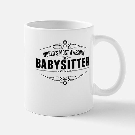 Worlds Most Awesome Babysitter Mugs