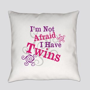 Im Not Afraid I Have Twins Everyday Pillow
