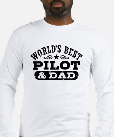 World's Best Pilot and Dad Long Sleeve T-Shirt
