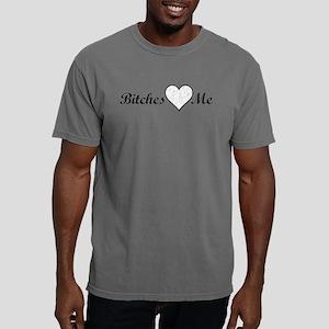 Bitches Love Me Mens Comfort Colors Shirt