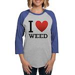 i-love-weed Womens Baseball Tee