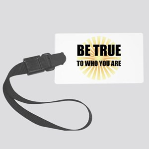 Be True To Who You Are Luggage Tag