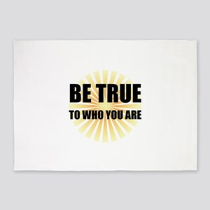 Be True To Who You Are 5'x7'Area Rug