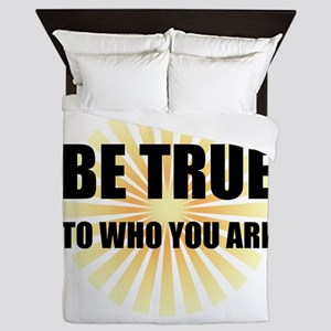 Be True To Who You Are Queen Duvet