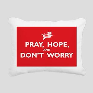 Pray, Hope, and Dont Wor Rectangular Canvas Pillow