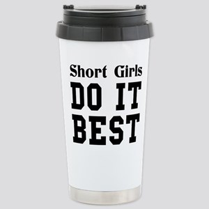 SHORT GIRLS DO IT BEST Travel Mug