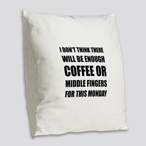 Coffee Middle Finger Burlap Throw Pillow
