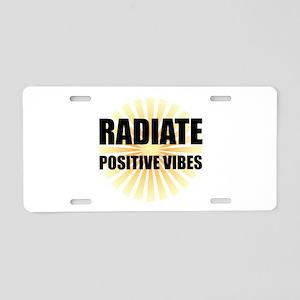 Radiate Positive Vibes Aluminum License Plate